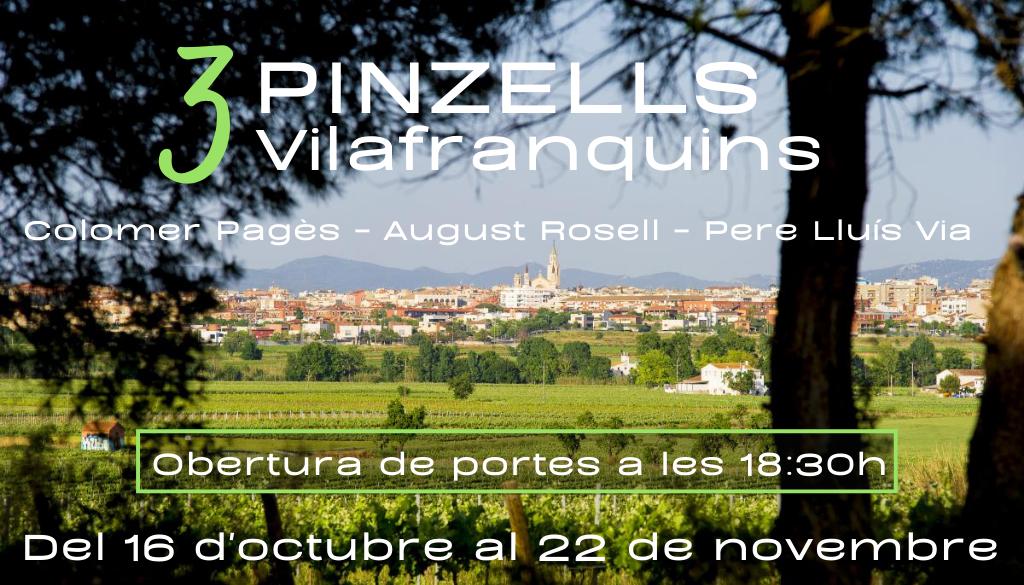 3 PINZELLS Vilafranquins, NOVA EXPOSICIÓ A L'ESPAI CULTURAL DEL FÒRUM BERGER