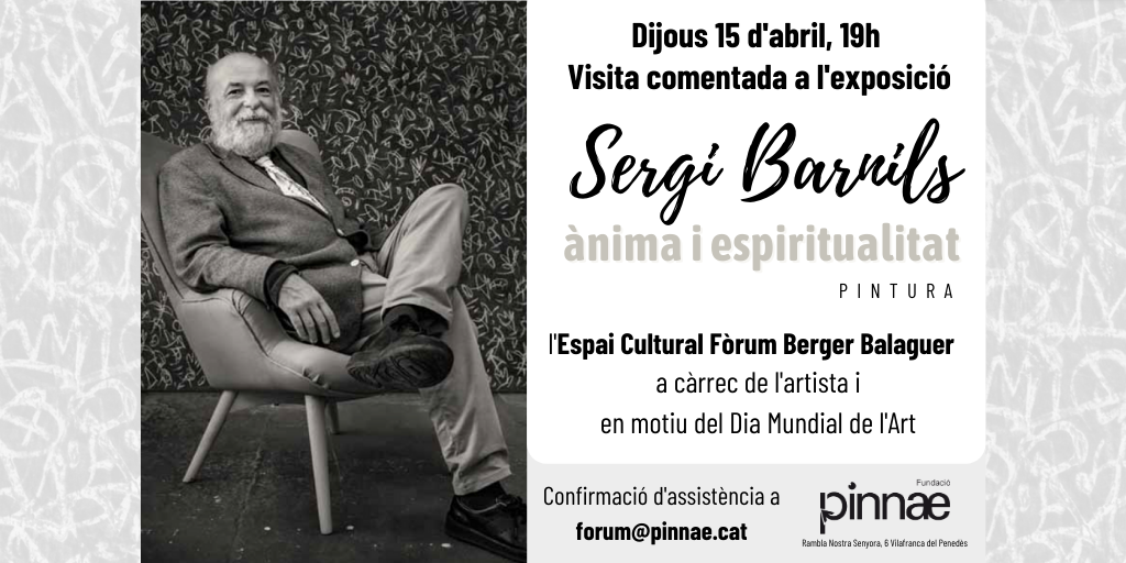 Visita comentada a l'exposició de SERGI BARNILS el 15 d'abril, en motiu del Dia Mundial de l'Art